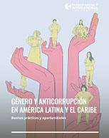 Género y Anticorrupción en América Latina y el Caribe: Buenas prácticas y oportunidades