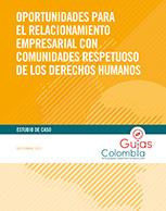 Oportunidades para el relacionamiento empresarial con comunidades respetuoso de los derechos humanos.  Estudio de caso.
