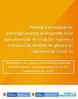Planear y presupuestar estratégicamente el desarrollo local para potenciar el rol de las mujeres y enfrentar las brechas de género en contextos de Covid-19