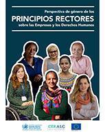 Perspectiva de género de los Principios Rectores sobre las Empresas y los Derechos Humanos