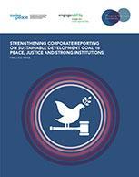 Strengthening corporate reporting on Sustainable Development Goal 16 Peace, Justice and Strong Institutions