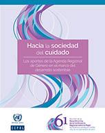 Hacia la sociedad del cuidado: los aportes de la Agenda Regional de Género en el marco del desarrollo sostenible