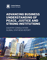 Advancing business understanding of peace, justice and strong institutions. Country Consultation Global Synthesis Report